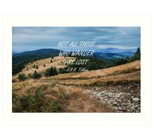 Not all those who wander 3 Art Print