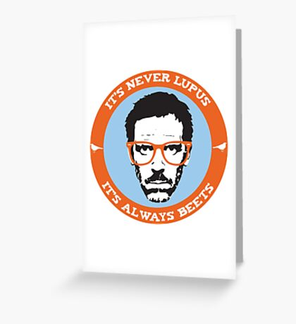 HOUSE MD: IT'S BEETS Greeting Card