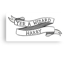 YER A WIZARD HARREH Canvas Print