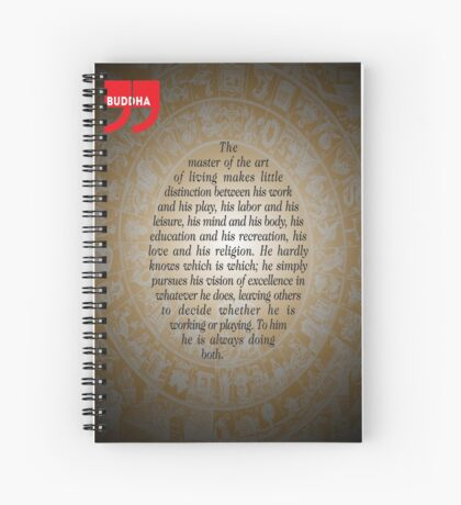 The Master of Art (Buddha's Quote) Spiral Notebook