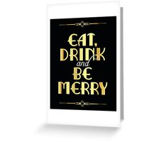 Eat, drink and be merry - bar or table sign Greeting Card
