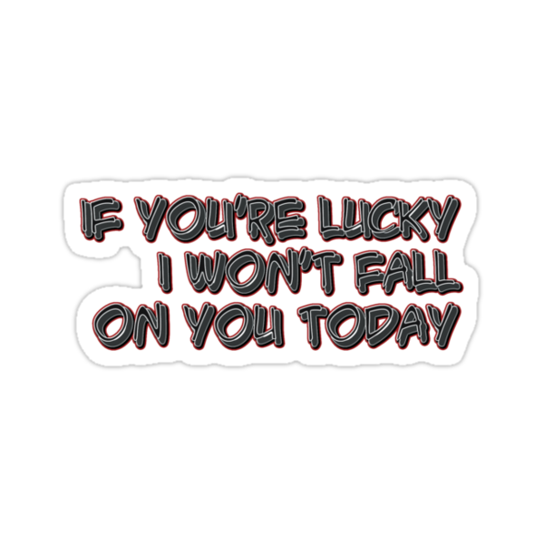 if you&#x27;re lucky - sticker by vampvamp
