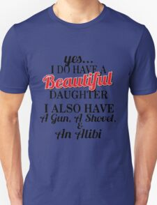 yes... I have a beaituful daughter and I also have a GUN T-Shirt
