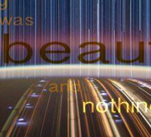 Everything was Beautiful VI Sticker