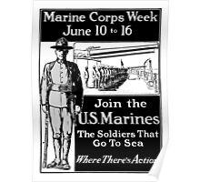 Join The U.S. Marines -- The Soldiers That Go To Sea Poster