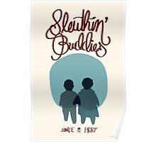 Sleuthin' Buddies ( Sherlock and Watson Besties ) Poster