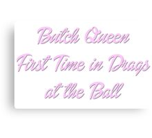 Butch Queen - Paris is Burning Canvas Print
