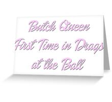 Butch Queen - Paris is Burning Greeting Card