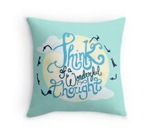 Think of a Wonderful Thought Throw Pillow