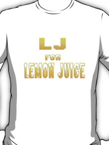 Lj for Lemon juice another one T-Shirt