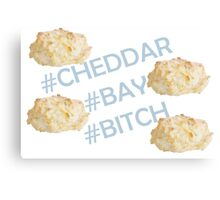 Cheddar Bay Bitch Canvas Print