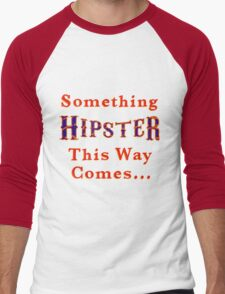 Something Hipster This Way Comes T-Shirt