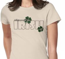 What would the IRISH do? Womens Fitted T-Shirt