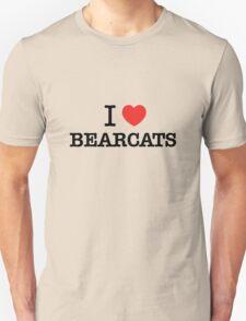 I Love BEARCATS T-Shirt