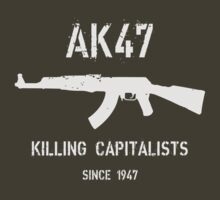 AK47 - Killing capitalists since 1947 by buud