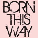 Lady Gaga Born This way by DjenDesign