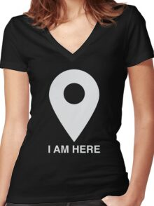I am here Women's Fitted V-Neck T-Shirt
