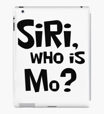 SiRi, wHo IS Mo? iPad Case/Skin