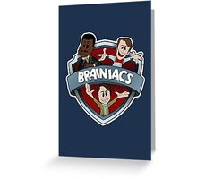 Brainiacs Greeting Card