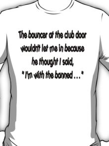 I'm with the banned... (club) T-Shirt