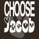 Choose Jacob by Bella Design