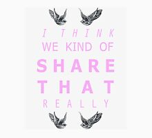 We kind of share that Unisex T-Shirt