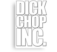 Dick Chop INC. Canvas Print