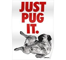 JUST PUG IT. Poster