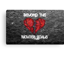 Beyond the Richter Scale Canvas Print