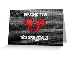Beyond the Richter Scale Greeting Card