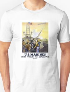 US Marines -- First To Fight For Democracy T-Shirt
