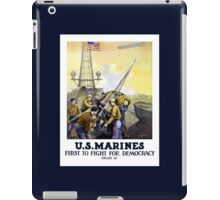 US Marines -- First To Fight For Democracy iPad Case/Skin