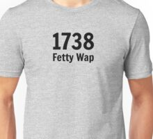 1738 (Fetty Wap) Unisex T-Shirt