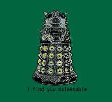 I find you dalektable Unisex T-Shirt