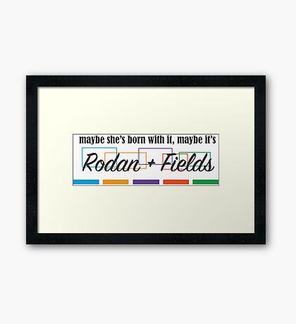 Rodan + Fields Born With It Framed Print