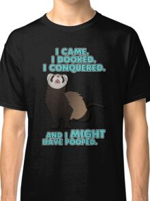 I came, I dooked, I conquered. Classic T-Shirt