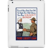 I'm Off To Fight For Old Glory -- WWI iPad Case/Skin