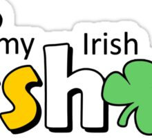 Kiss my Irish asshole  Sticker