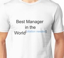 Best Manager in the World - Citation Needed! Unisex T-Shirt