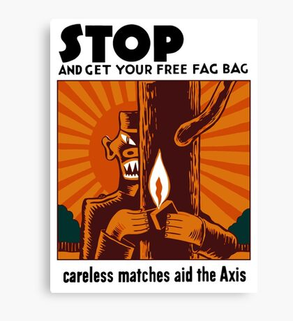 Careless Matches Aid The Axis - WWII Canvas Print