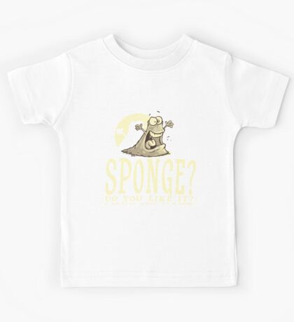 Do you like Sponge? Kids Tee