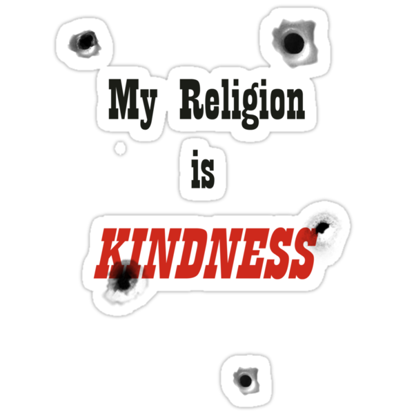 My Religion Is Kindness T-Shirt by Svetlana Day