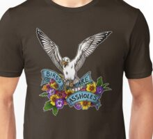 Birds are Assholes Unisex T-Shirt