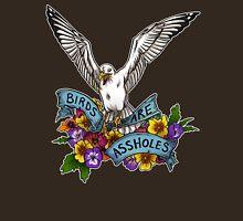 Birds are Assholes T-Shirt