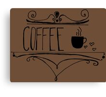 The Most Important Meal of The Day - Coffee  Canvas Print