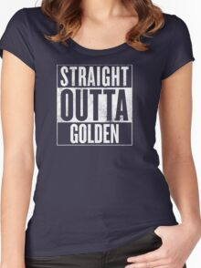 STRAIGHT OUTTA GOLDEN Women's Fitted Scoop T-Shirt