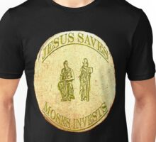 Jesus Saves Moses Invests II Unisex T-Shirt