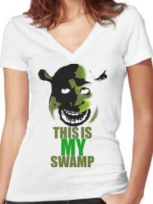 This is my swamp - Shrek is love. Shrek is life. Women's Fitted V-Neck T-Shirt