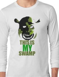 This is my swamp - Shrek is love. Shrek is life. Long Sleeve T-Shirt