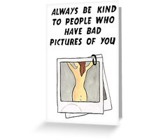 Bad Pictures  Greeting Card